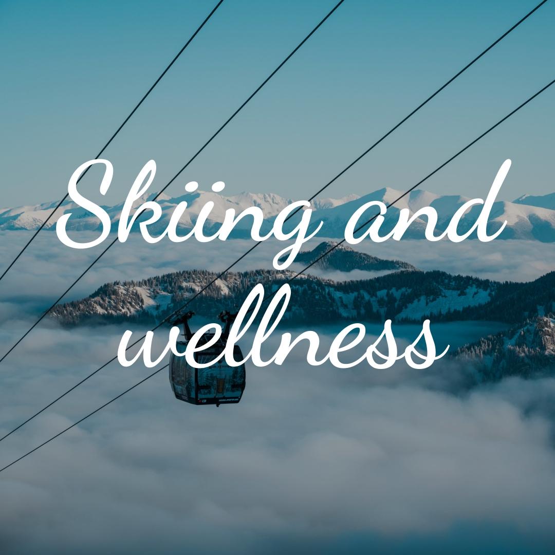 Skiing and wellness